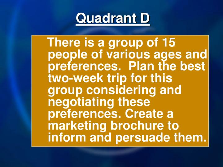 Quadrant D