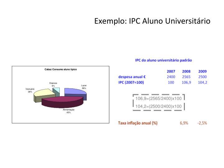 Exemplo: IPC Aluno Universitário