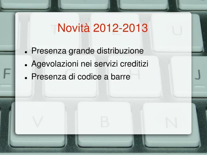 Novità 2012-2013