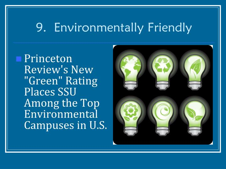 9.  Environmentally Friendly