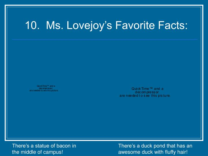 10.  Ms. Lovejoy's Favorite Facts: