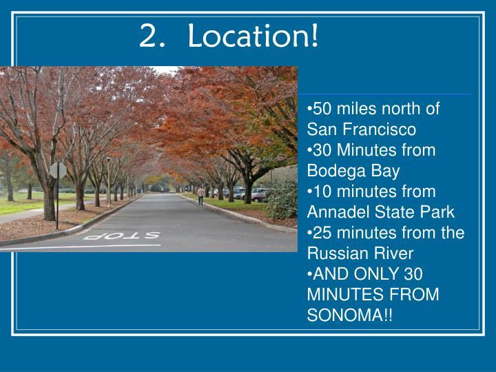 2.  Location!