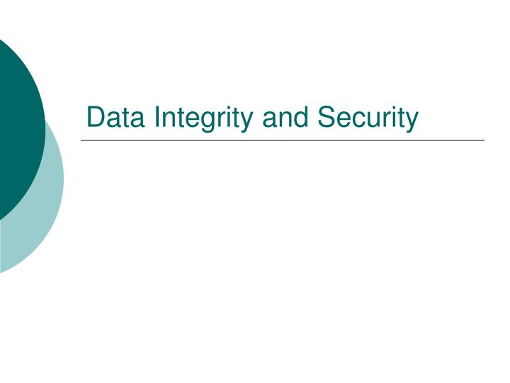 Data integrity and security