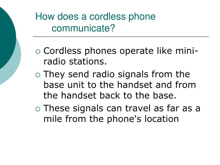 How does a cordless phone communicate?