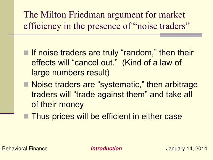 "The Milton Friedman argument for market efficiency in the presence of ""noise traders"""