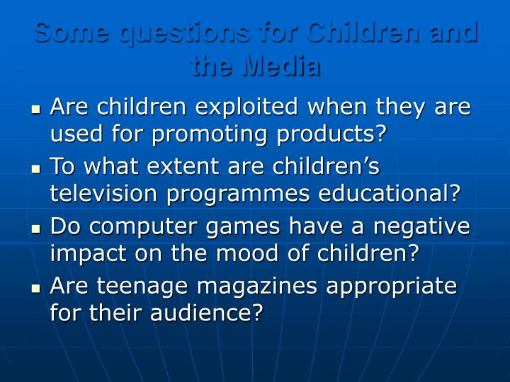Some questions for Children and the Media