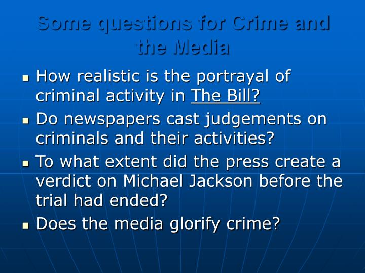 Some questions for Crime and the Media
