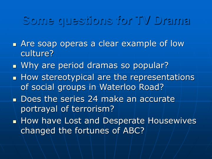 Some questions for TV Drama