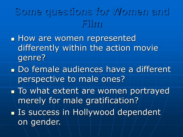 Some questions for Women and Film