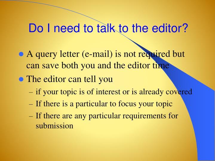 Do I need to talk to the editor?