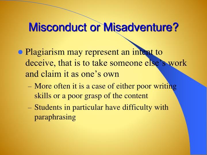 Misconduct or Misadventure?