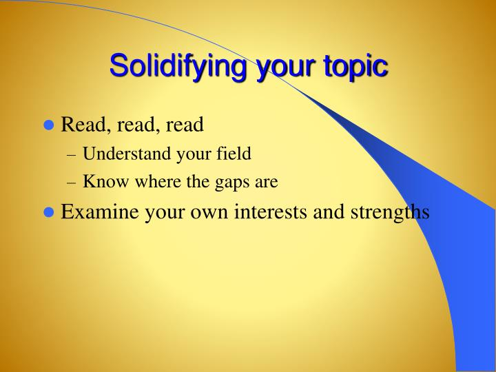 Solidifying your topic