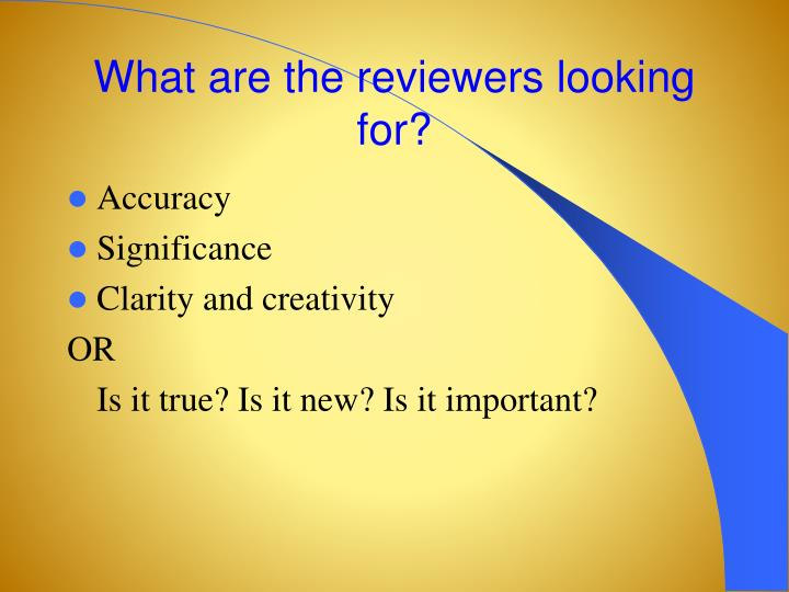 What are the reviewers looking for?