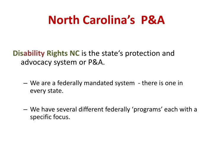 North Carolina's  P&A
