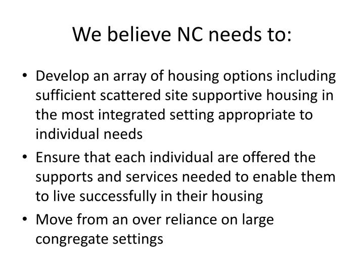 We believe NC needs to: