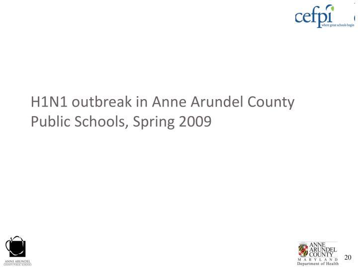 H1N1 outbreak in Anne Arundel County Public Schools, Spring 2009