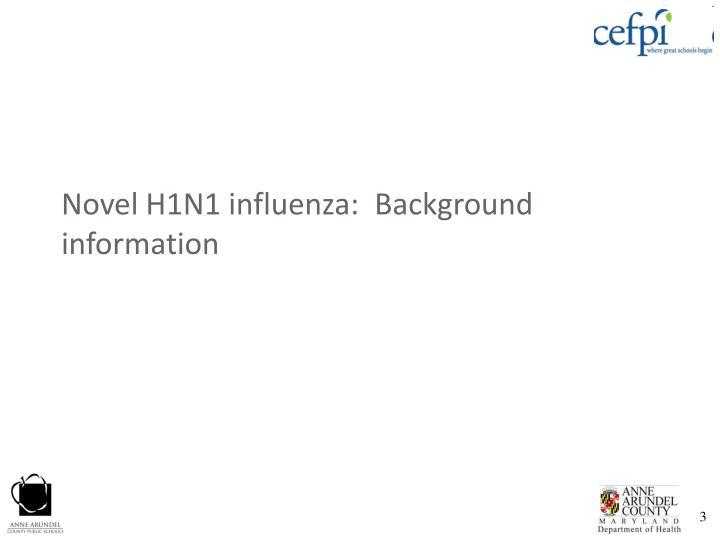 Novel H1N1 influenza:  Background information