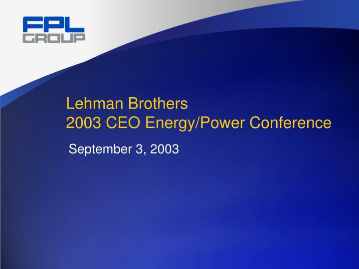 Lehman brothers 2003 ceo energy power conference