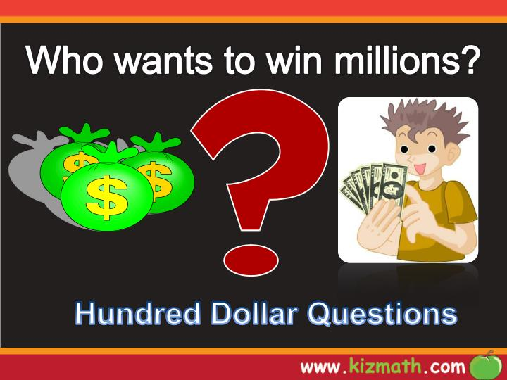 Who wants to win millions?