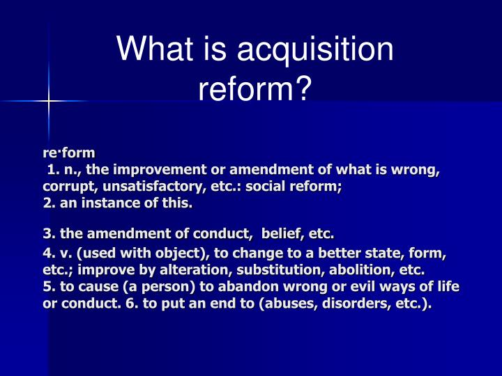 What is acquisition reform?
