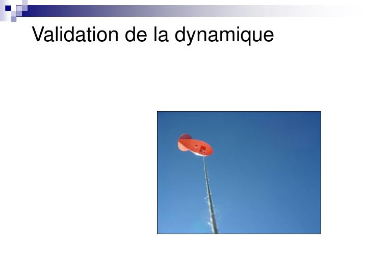 Validation de la dynamique