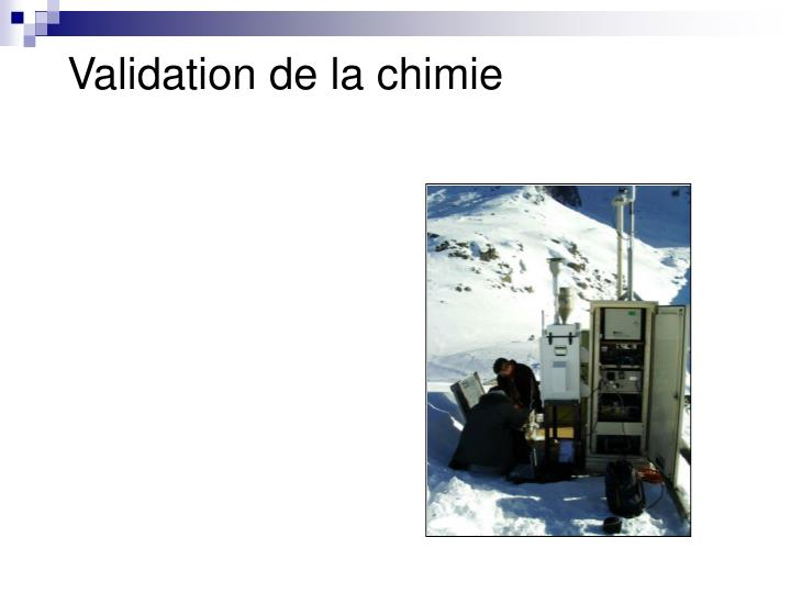 Validation de la chimie