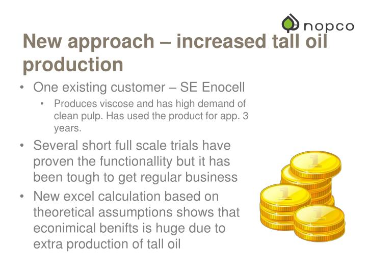 New approach – increased tall oil production