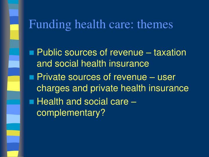 Funding health care: themes