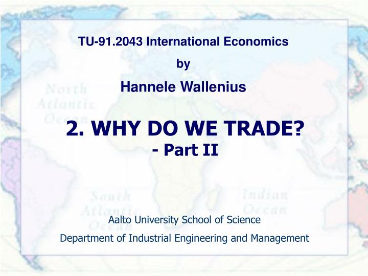 2 why do we trade part ii
