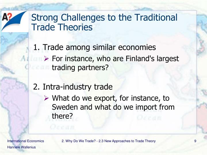 Strong Challenges to the Traditional Trade Theories