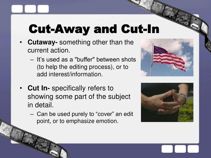 Cut-Away and Cut-In