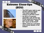 extreme close ups ecu