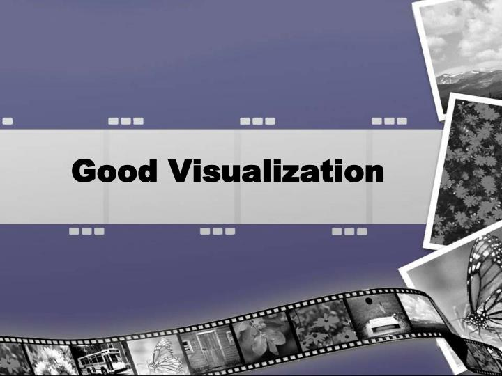 Good Visualization