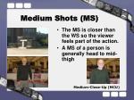 medium shots ms