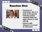 reaction shot