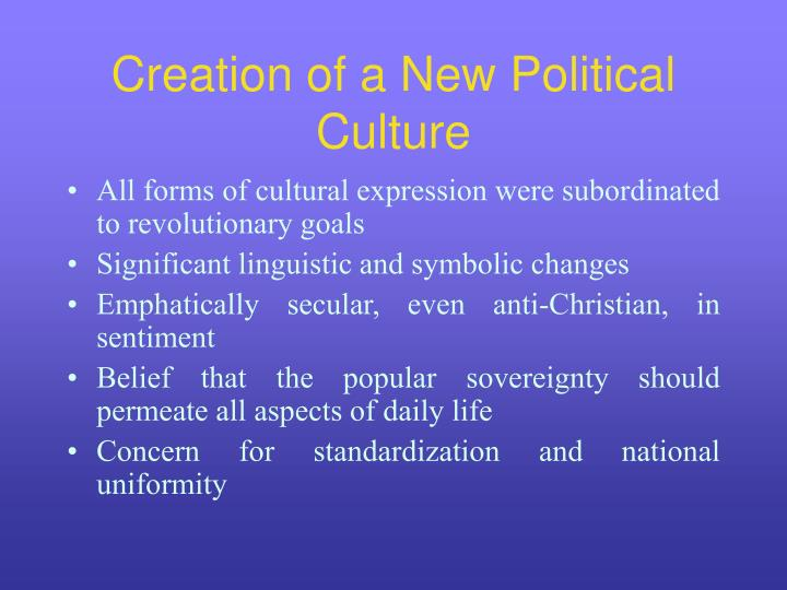 Creation of a New Political Culture