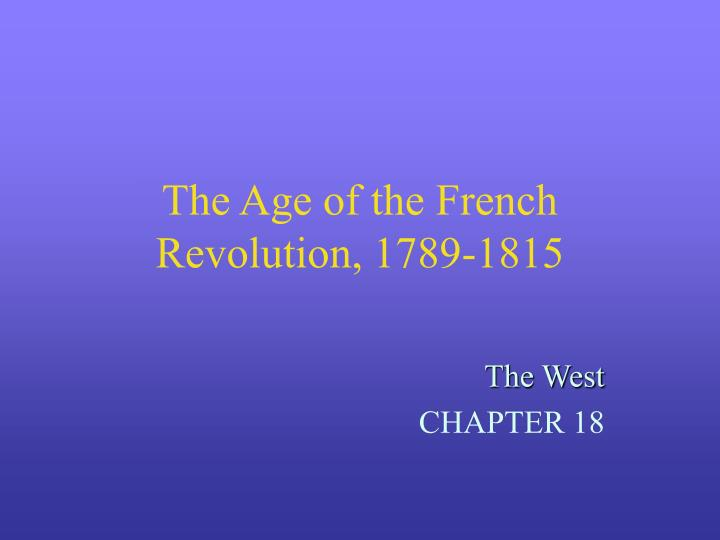 The age of the french revolution 1789 1815