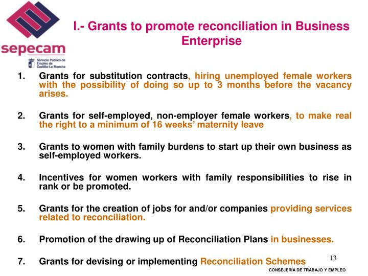 I.- Grants to promote reconciliation in Business Enterprise