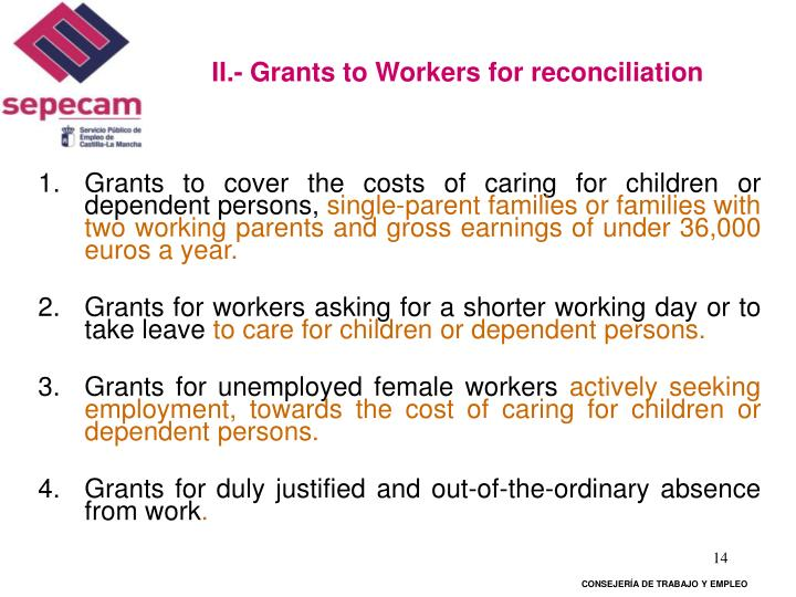 II.- Grants to Workers for reconciliation