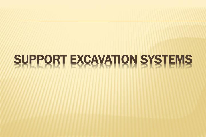 Support excavation systems