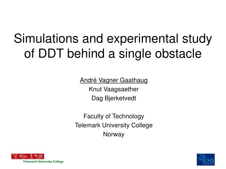 Simulations and experimental study of ddt behind a single obstacle