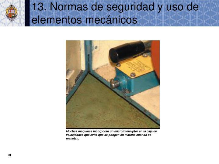 13. Normas de seguridad y uso de elementos mecánicos