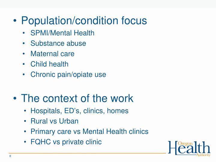 Population/condition focus