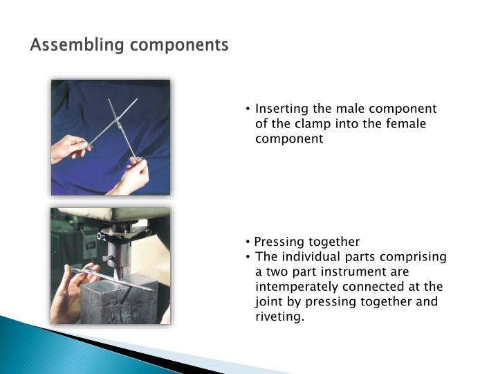 Assembling components