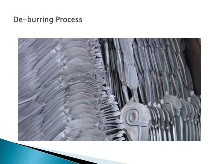 De-burring Process