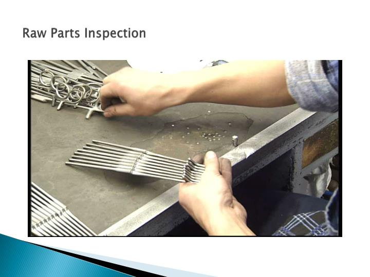 Raw Parts Inspection