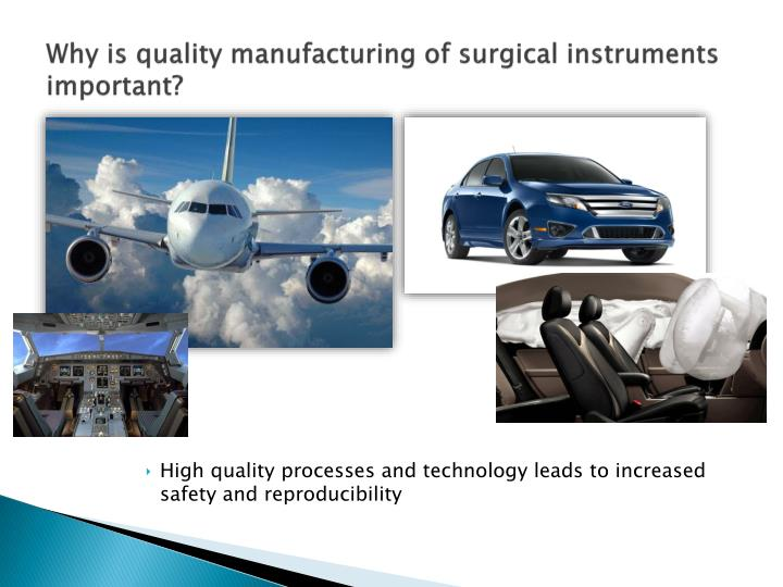 Why is quality manufacturing of surgical instruments important?