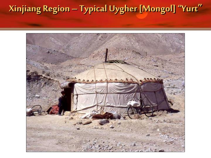 """Xinjiang Region – Typical Uygher [Mongol] """"Yurt"""