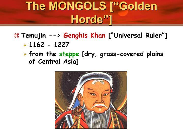 """The MONGOLS [""""Golden Horde""""]"""