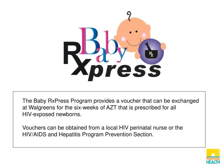 The Baby RxPress Program provides a voucher that can be exchanged